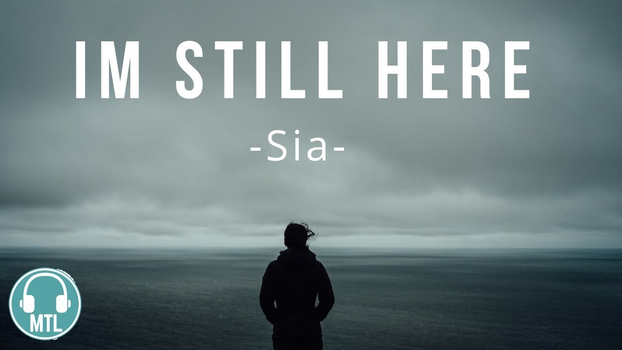 Sia Im Still Here Lyrics