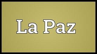 La Paz Meaning
