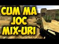 Cum Sa Intru in Mix-uri? - Counter Strike 1.6
