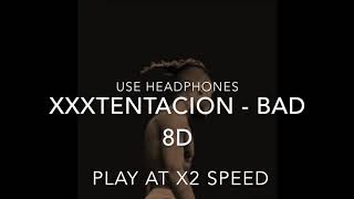 XXXTentacion - Bad 8D Audio Play At x2 Speed (Use Headphones)