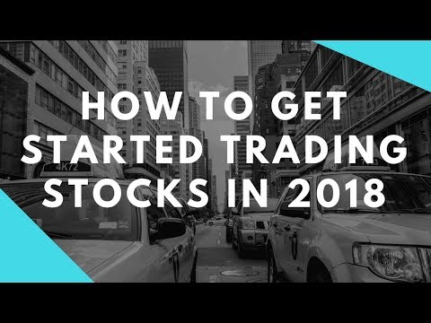 How To Get Started Trading Stocks For Beginners (2018)