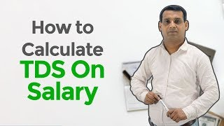 How to Calculate TDS on Salary? - Step by Step TDS Calculation Guide