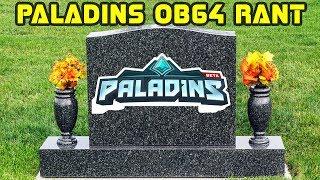 Paladins OB64 Rant - HiRez Will Kill Paladins