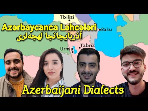 Azerbaijani Dialects - Can they understand each other?