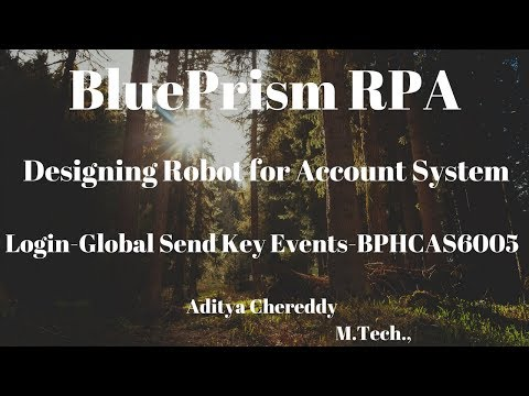 BluePrism RPA - Design a Robot - Login -Global Send Key Events - BPHCAS6005 -Aditya RPA Academy