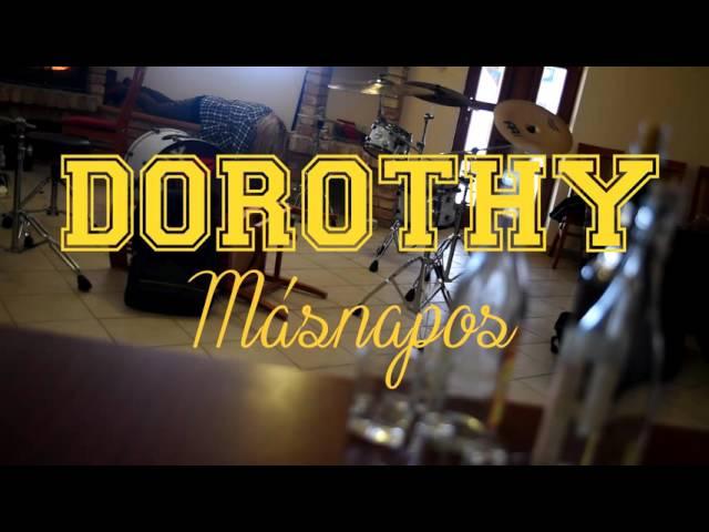 dorothy-masnapos-official-lyric-video-dorothy-zenekar