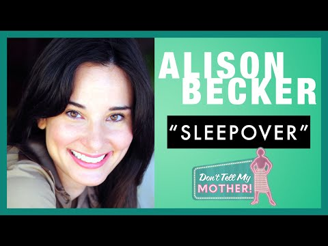 Alison Becker Standup Comedy  Sleepover Story  Don't Tell My Mother