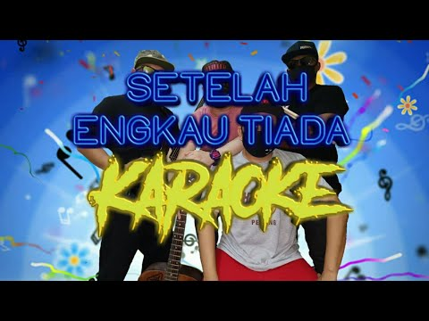 SETELAH ENGKAU TIADA (KARAOKE) - GUITAR KAROT PROJECT