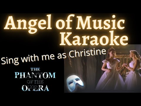 Angel of Music Karaoke (Meg only) Sing with me