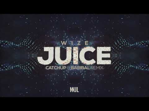 Wize - Juice (CatchUp & Baribal Remix)