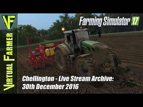 Farming Simulator 17 - Chellington - Live Stream Archive: 30th December 2016