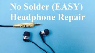 Headphone Repair No Solder (Easy)