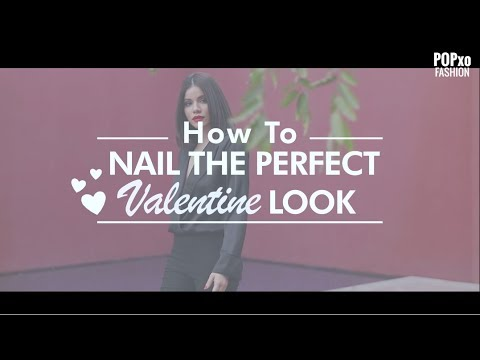 How To Nail The Perfect Valentine Look - POPxo Fashion