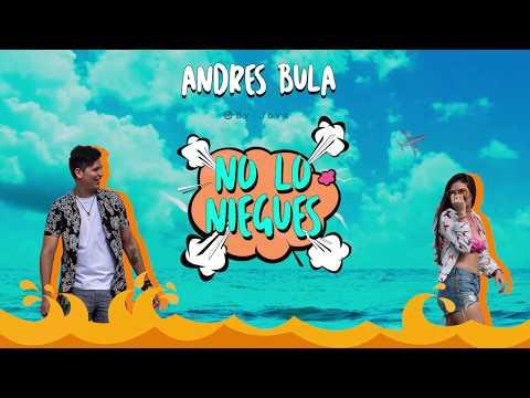No Lo Niegues - Andrés Bula