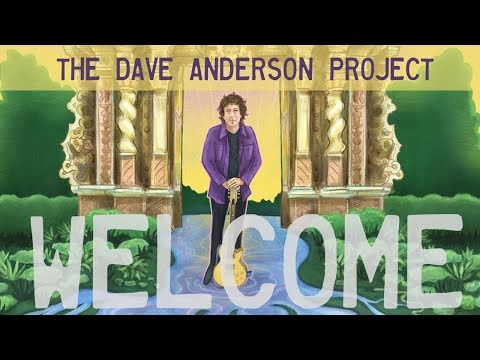 """The Dave Anderson Project-""""Welcome"""" [OFFICIAL LYRIC VIDEO]"""