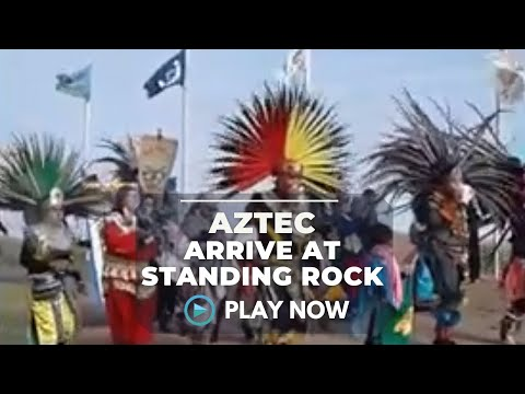 The Aztecs Arrive At Standing Rock