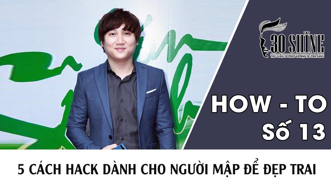 30Shine Bí Quyết Đẹp Trai Số 13 | 5 Cách Hack Dành Cho Người Mập Để Đẹp Trai Hơn