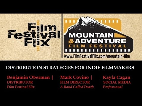 Distribution Strategies for Indie Filmmakers - 2015 #MAFF Panel