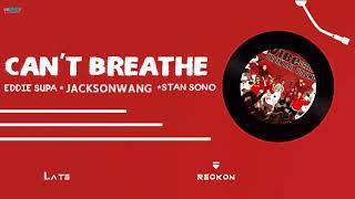 [VIETSUB] CAN'T BREATHE - EDDIE SUPA ft JACKSON WANG & STAN SONO