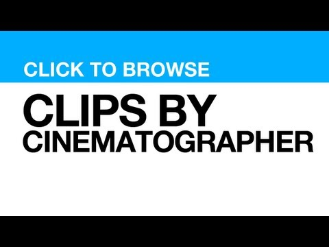 Most Popular Cinematographers **CLICK VIDEO to watch clips shot by CINEMATOGRAPHER**