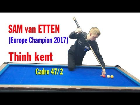 🔥 Full: Sam Van Etten (Europe Champion) vs Thịnh kent balkline 47/2 Carom billiards 당구