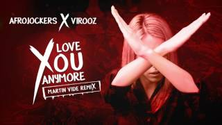 Afrojockers & v1r00z - Love You Anymore (Martin Vide Remix)