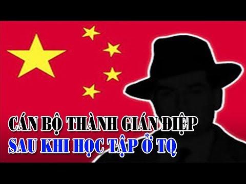 Cán bộ thành gián điệp sau khi học tập công tác tại Trung Quốc!