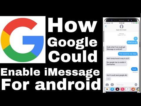 How Google Could Enable IMessage In ANDROID!!
