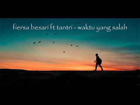 Fiersa Besari ft Thantri   Waktu yang Salah