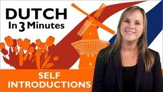 Learn Dutch - Dutch in Three Minutes - Self Introductions