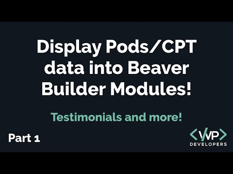 Display Pods/CPT Data in Beaver Builder Modules!!