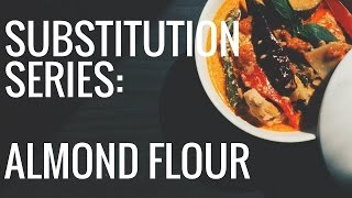 Substitution Series: Almond Flour for All Purpose Flour