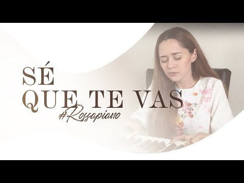 Sé Que Te Vas - Ha Ash (Carolina Ross Cover) #RossAPiano
