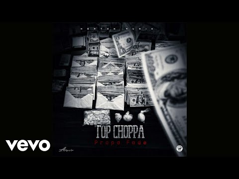 Propa Fade - Top Choppa (Official Audio)