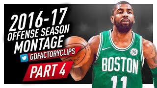 Kyrie Irving Offense Highlights Montage 2016/2017 (Part 4) - Welcome to Boston Celtics!