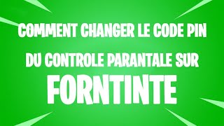HOW to CHANGE THE CODE PIN ON FORTNITE PARENTAL CONTROL