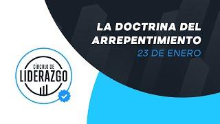 La doctrina del arrepentimiento. | Círculo de Liderazgo | Pastor Rony Madrid