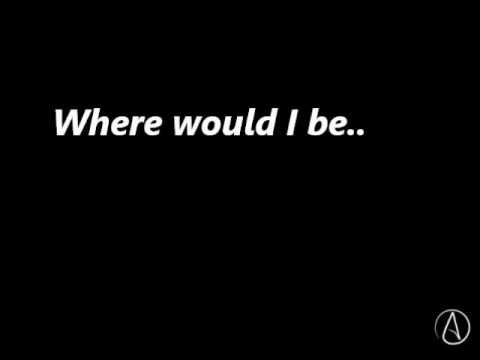 Where Would I Be - CAKE (lyrics)