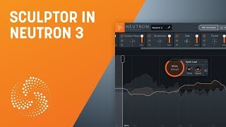 How to Use Sculptor in Neutron 3 | iZotope