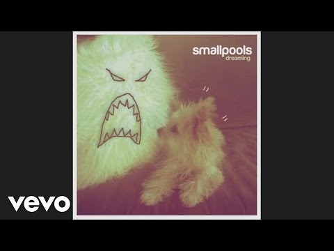 Smallpools - Dreaming (Audio)