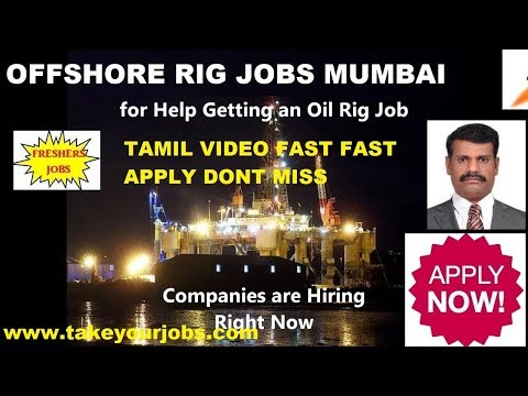 OFFSHORE RIG JOBS FRESHERS JOBS FAST APPLY TAMIL VIDEO    Www.TakeYourJobs.com
