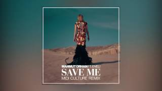 Mahmut Orhan - Save Me feat. Eneli (Midi Culture Remix) [Cover Art] [Ultra Music]