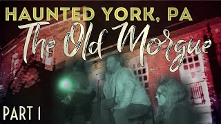 HAUNTED York, PA | The Old MORGUE | Part 1 with Paranormal TV