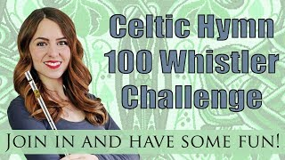 Celtic Hymn - TIN WHISTLE CHALLENGE - Your Video Featured On YouTube!