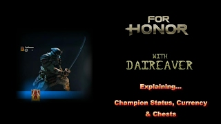 For Honor Guide - Champion Status, Currency & Chests