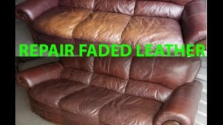 How To Repair / Restore Faded Leather Quickly & Easily It Looks & Feels New