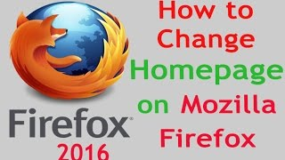 How to Change Homepage on Mozilla Firefox Browser   Easy and Fast Tip of 2017