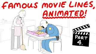 Famous Movie Lines, Animated! (Part 4)