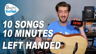 10 Songs in 10 minutes LEFT HANDED