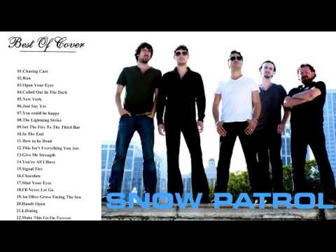Snow Patrol Greatest Hits Playlist    The Best Of Snow Patrol [Hits Cover]